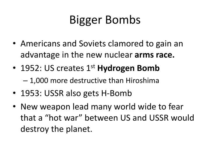 Bigger Bombs