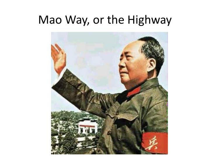 Mao Way, or the Highway