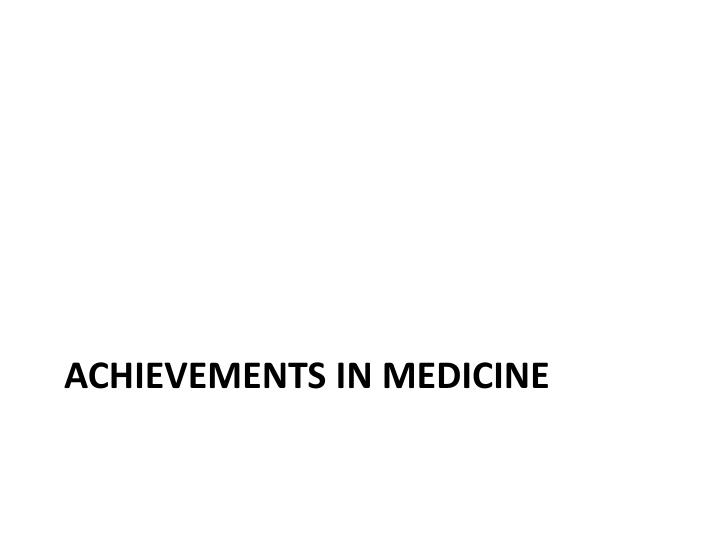 Achievements in Medicine