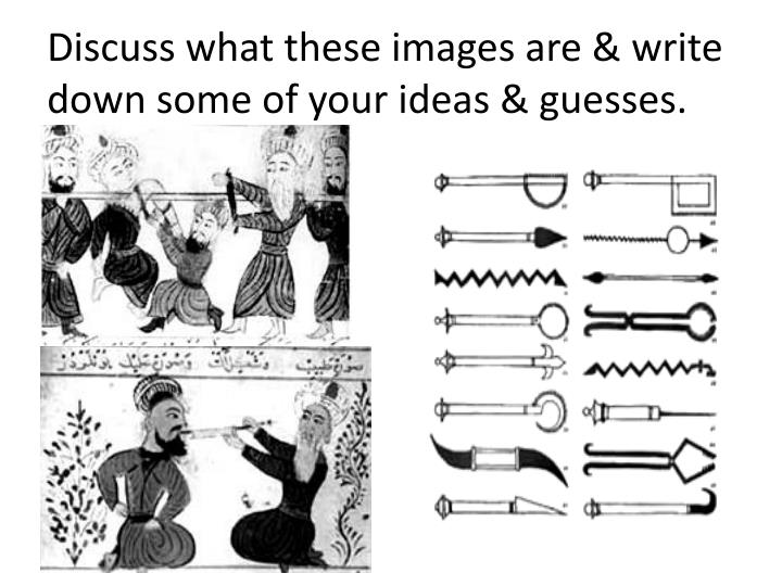 Discuss what these images are & write down some of your ideas & guesses.