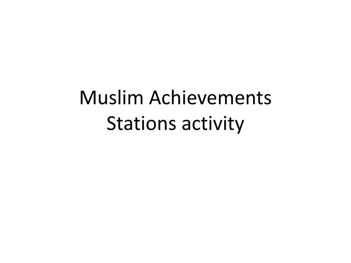 Muslim achievements stations activity