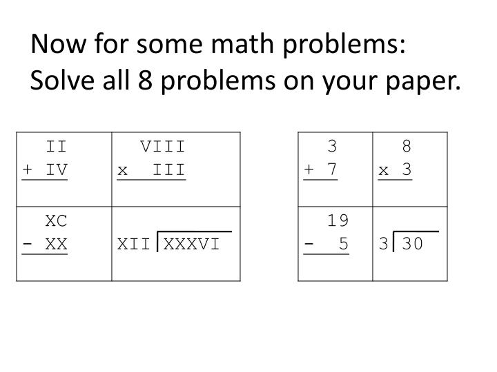 Now for some math problems: