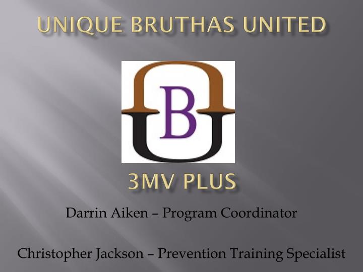 Unique bruthas united 3mv plus
