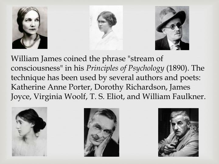 """William James coined the phrase """"stream of consciousness"""" in his"""