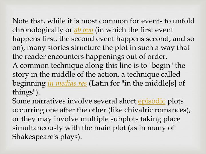 Note that, while it is most common for events to unfold chronologically or