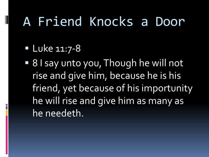 A Friend Knocks a Door