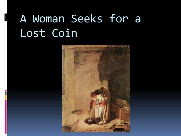 A Woman Seeks for a Lost Coin