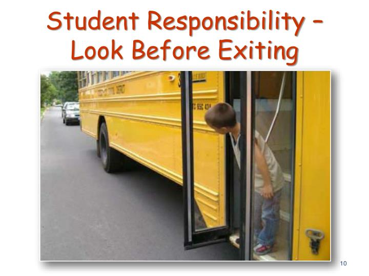 Student Responsibility –          Look Before Exiting