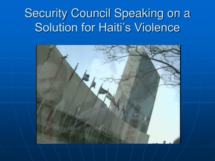 Security Council Speaking on a Solution for Haiti's Violence