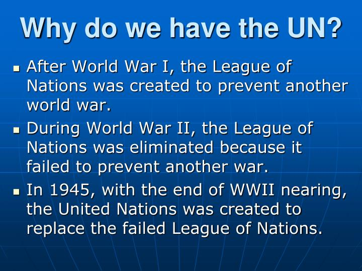 Why do we have the un