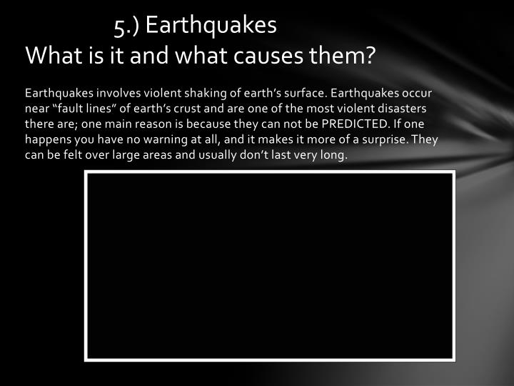 5.) Earthquakes