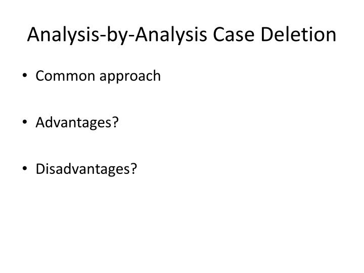 Analysis-by-Analysis Case Deletion