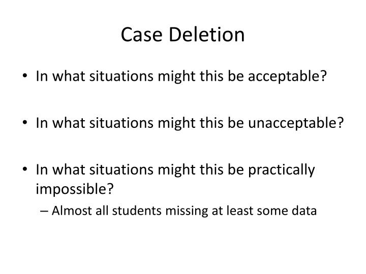 Case Deletion