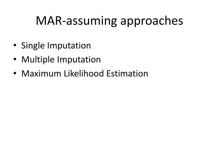 MAR-assuming approaches