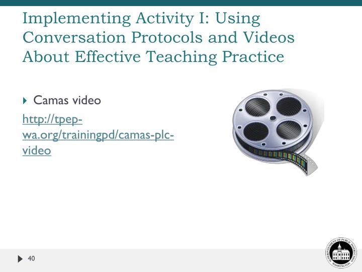 Implementing Activity I: Using Conversation Protocols and Videos About Effective Teaching Practice
