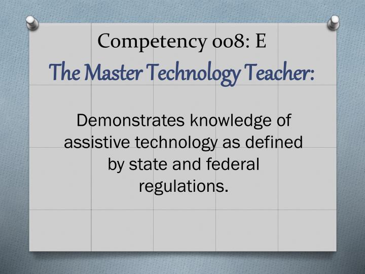 Competency 008 e the master technology teacher