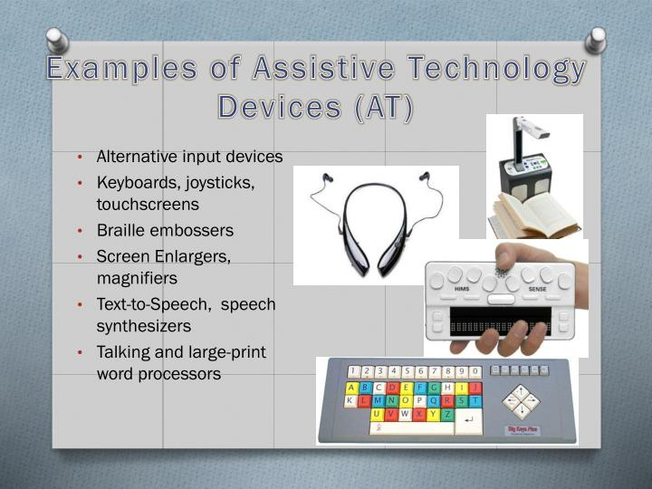 Examples of Assistive Technology Devices (AT)