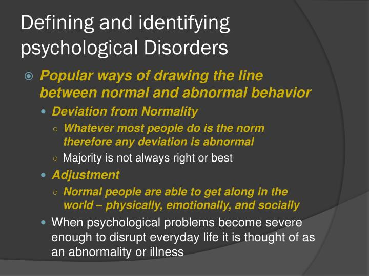 Defining and identifying psychological Disorders
