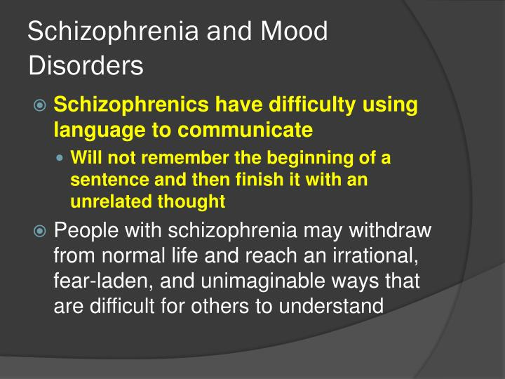 Schizophrenia and Mood Disorders
