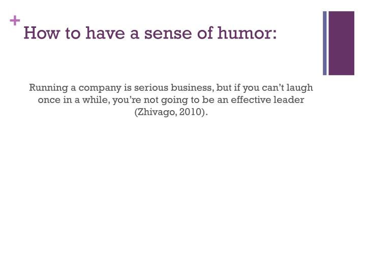 How to have a sense of humor: