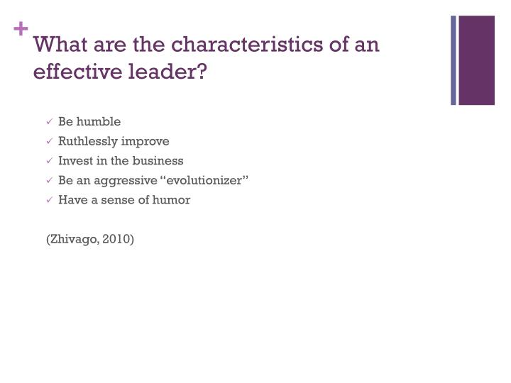 What are the characteristics of an effective leader?