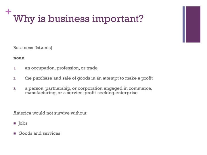 Why is business important?