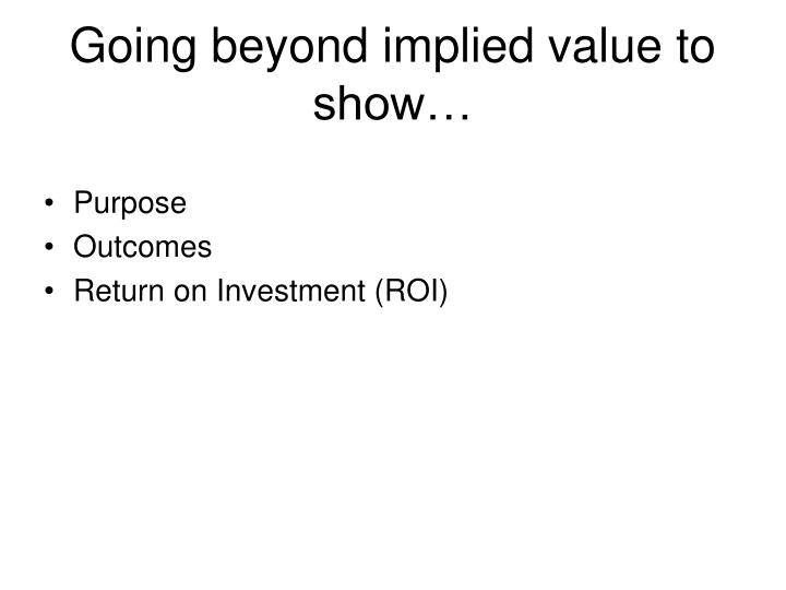 Going beyond implied value to show…