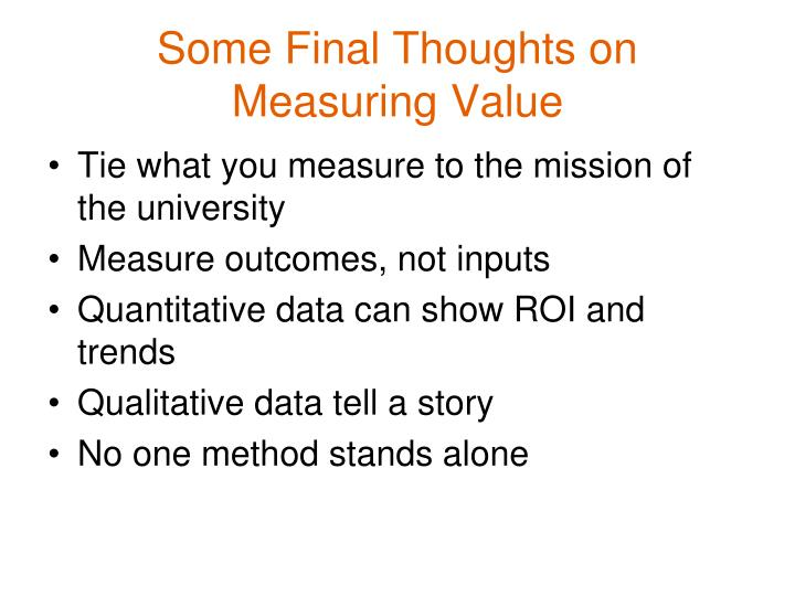 Some Final Thoughts on Measuring Value