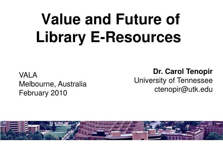 Value and future of library e resources