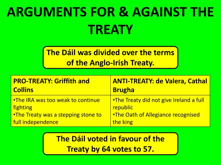 ARGUMENTS FOR & AGAINST THE TREATY