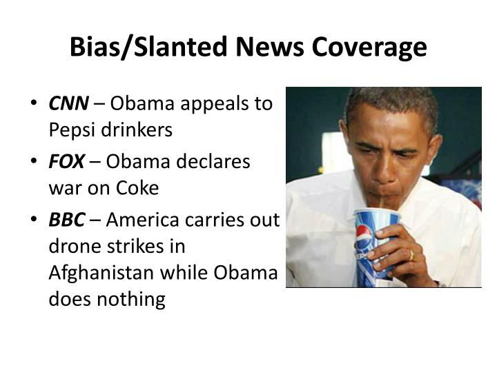 Bias/Slanted News Coverage