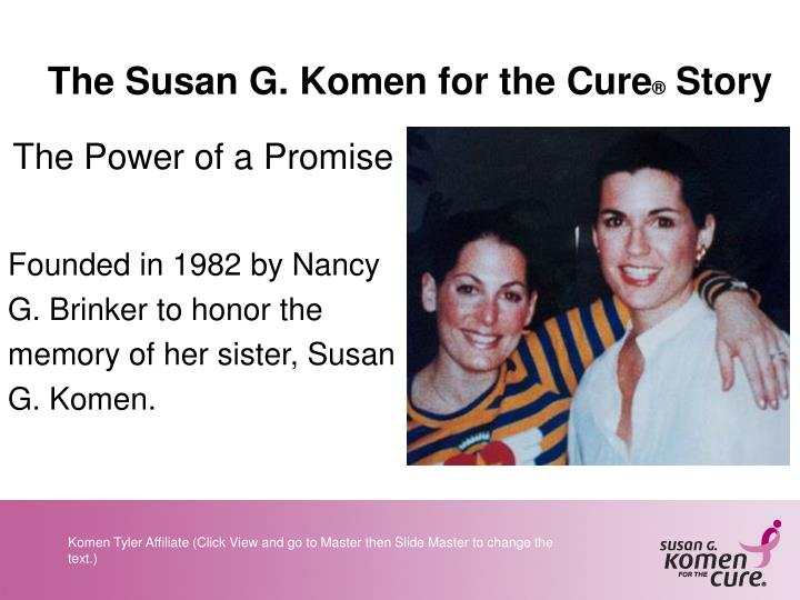 The Susan G. Komen for the Cure