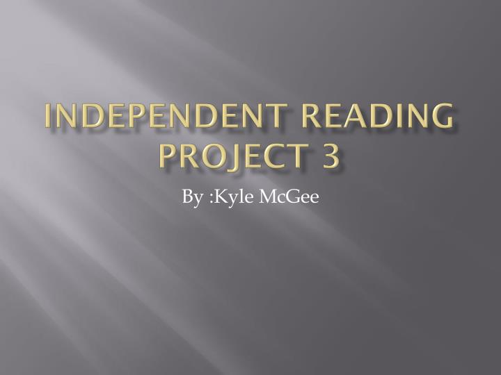 I ndependent reading project 3