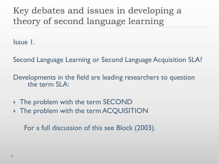 Key debates and issues in developing a theory of