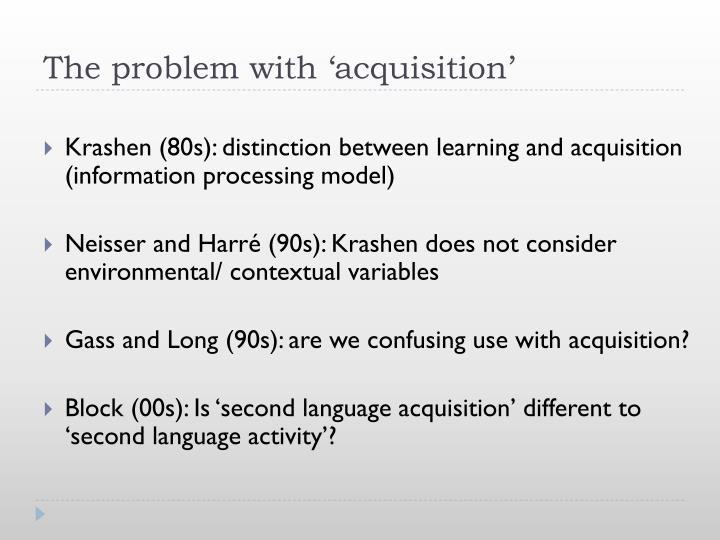 The problem with 'acquisition'