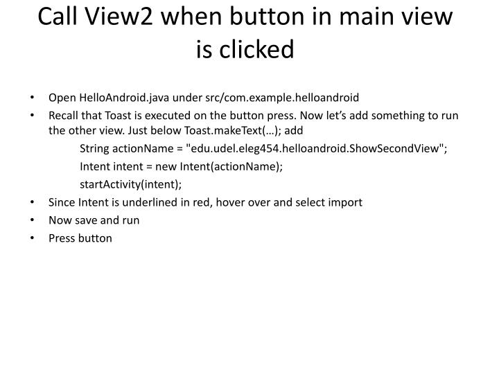 Call View2 when button in main view is clicked