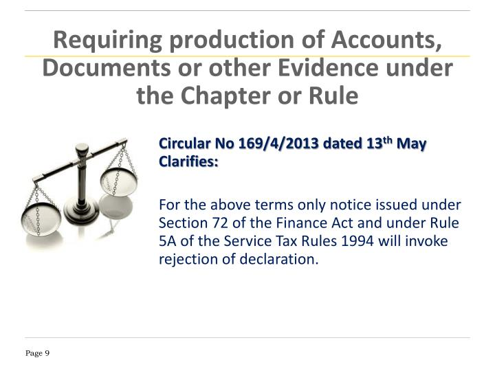 Requiring production of Accounts, Documents or other Evidence under the Chapter or Rule