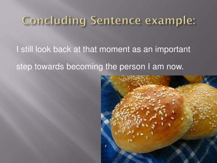 Concluding Sentence example: