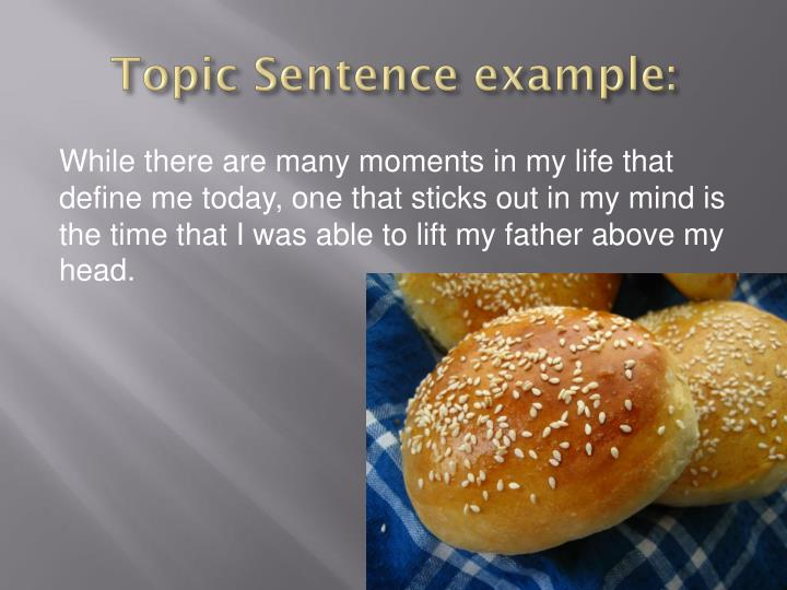 Topic Sentence example: