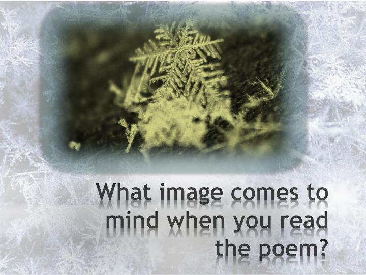What image comes to mind when you read the poem?