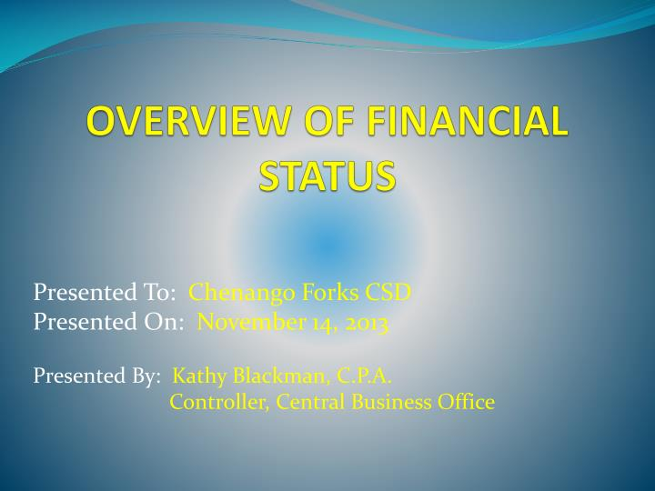 OVERVIEW OF FINANCIAL STATUS