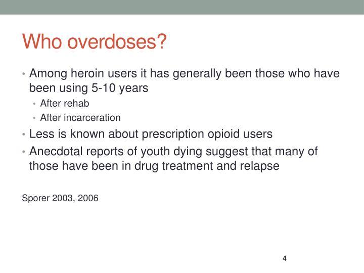 Who overdoses?