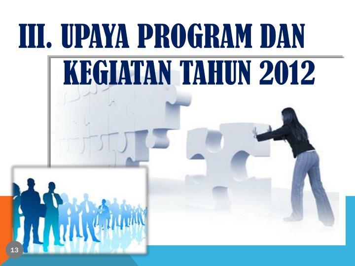 III. UPAYA PROGRAM DAN