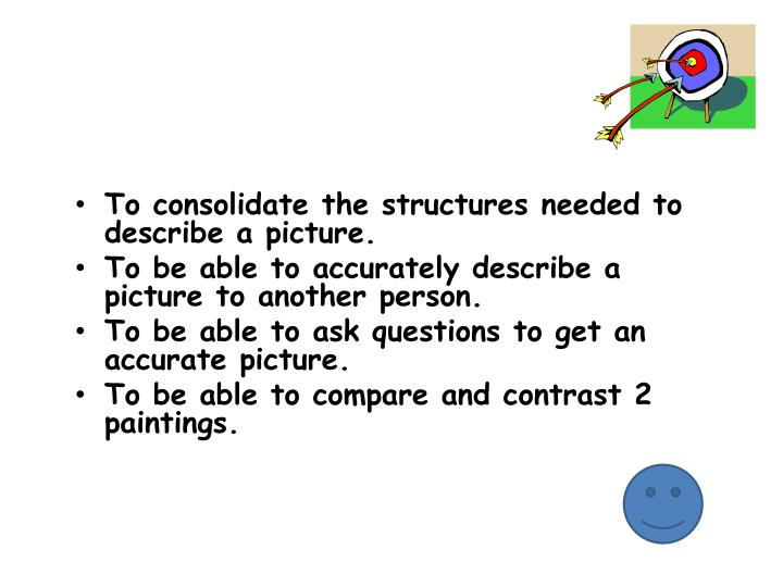 To consolidate the structures needed to describe a picture.