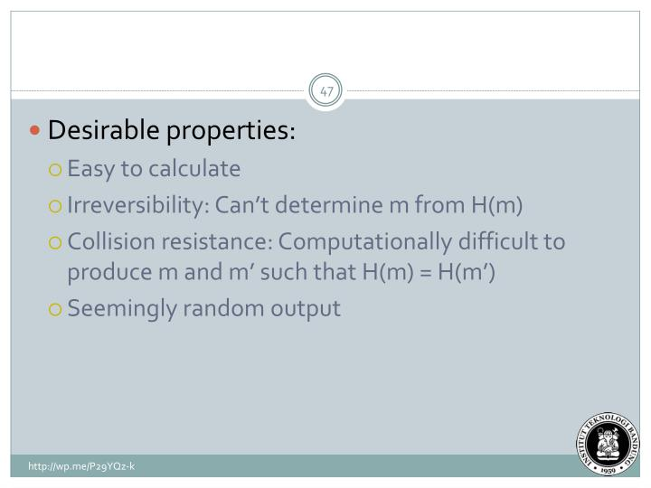 Desirable properties: