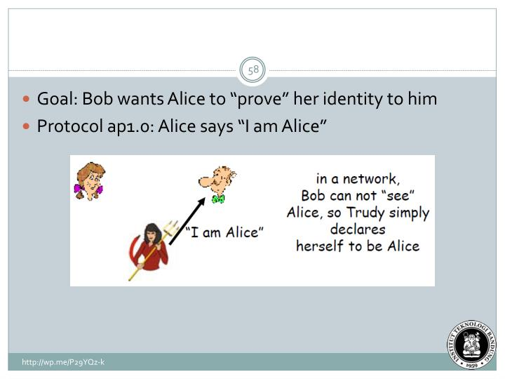 "Goal: Bob wants Alice to ""prove"" her identity to him"