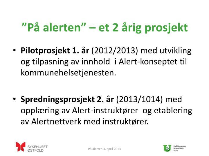 """""""På alerten"""" – et 2 årig prosjekt"""