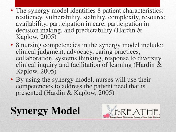 The synergy model identifies 8 patient characteristics: resiliency, vulnerability, stability, complexity, resource availability, participation in care, participation in decision making, and predictability (Hardin & Kaplow, 2005)