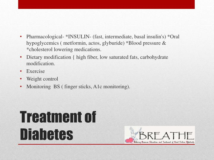 Pharmacological- *INSULIN- (fast, intermediate, basal insulin's) *Oral