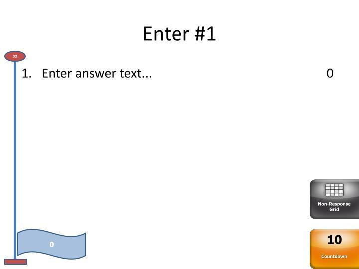 Enter #1